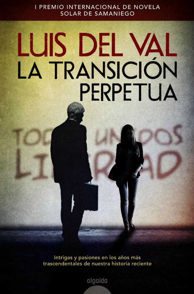 """""""La transición perpetua"""", de Luis del Val"""